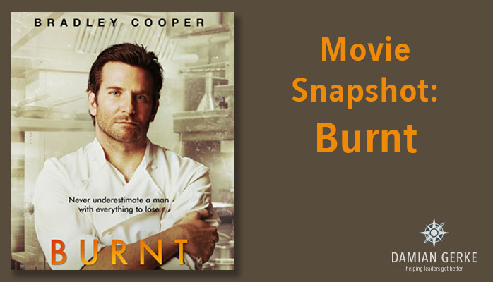 Burnt is a story of leadership transformation