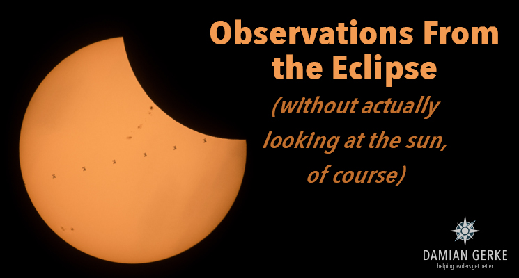 Observations From the Eclipse (without actually looking at the sun, of course)