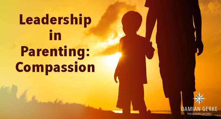 Leadership in Parenting: Compassion