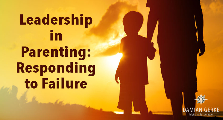 Leadership in Parenting: Responding to Setback & Failure
