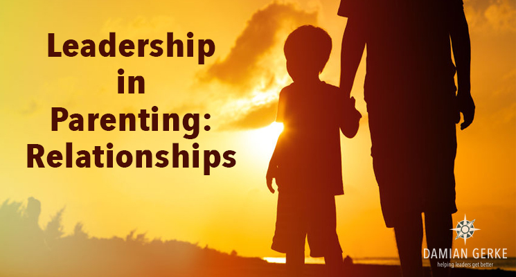 Leadership in Parenting: Relationships